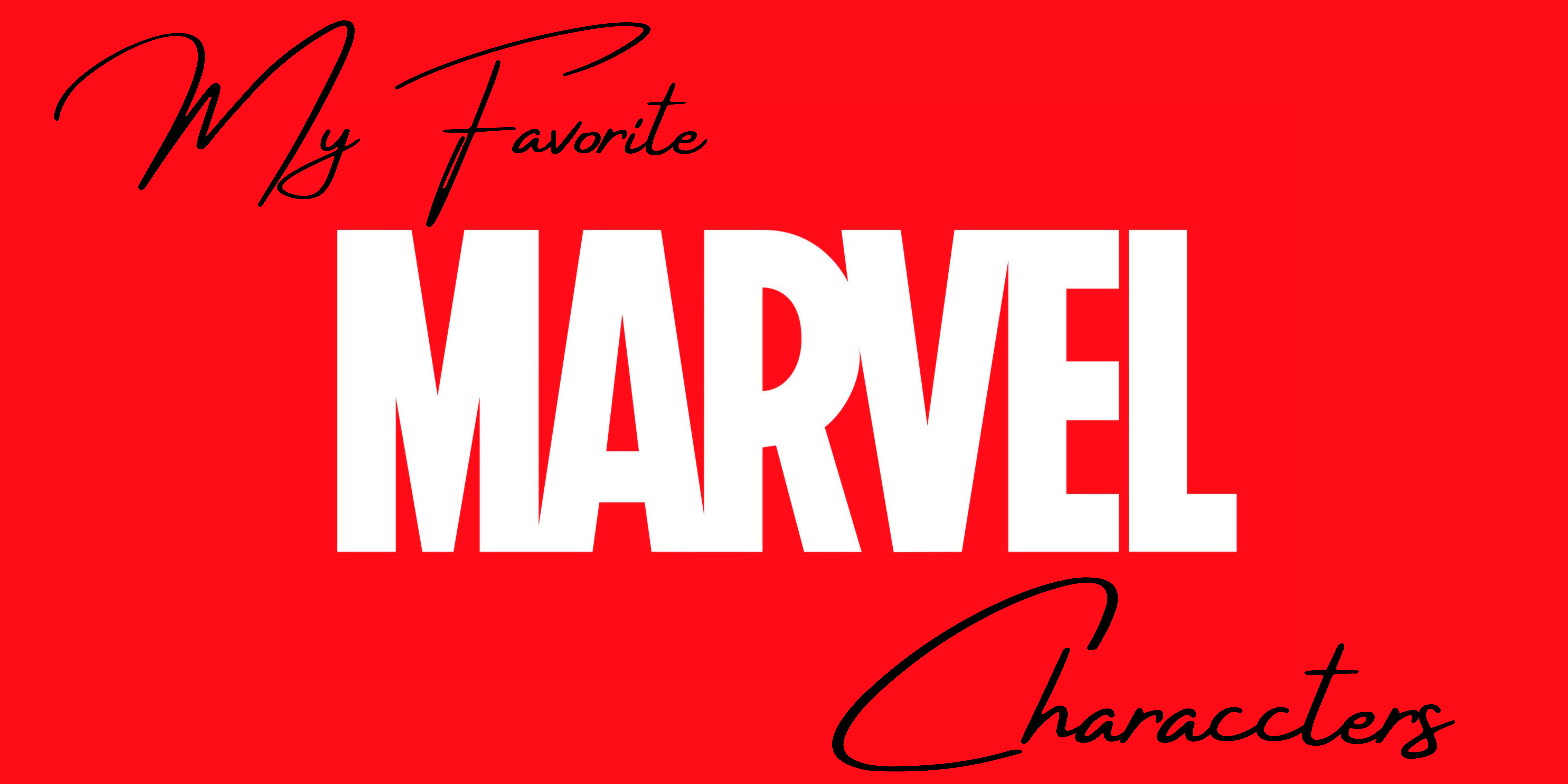 My Favorite Marvel Characters